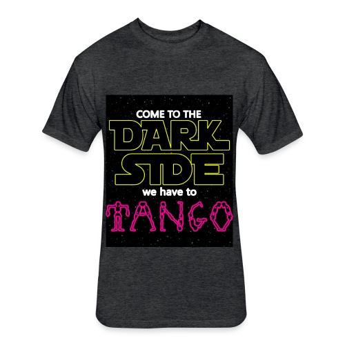COME TO THE DARK SIDE WE HAVE TO TANGOO - Fitted Cotton/Poly T-Shirt by Next Level