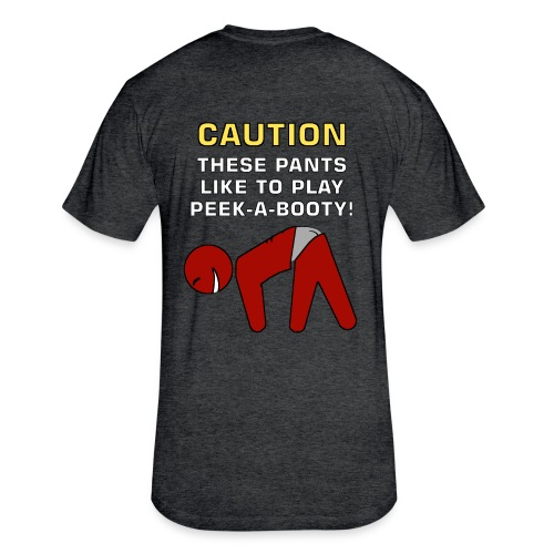 CAUTION PEEK A BOOTY SHIRT - Fitted Cotton/Poly T-Shirt by Next Level