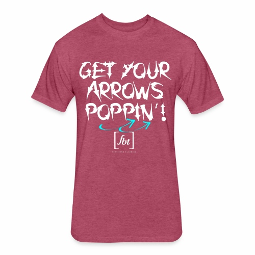 Get Your Arrows Poppin'! [fbt] 2 - Fitted Cotton/Poly T-Shirt by Next Level
