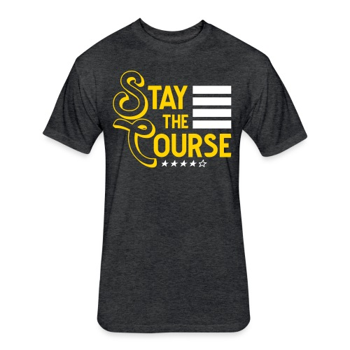Stay The Course2 - Fitted Cotton/Poly T-Shirt by Next Level