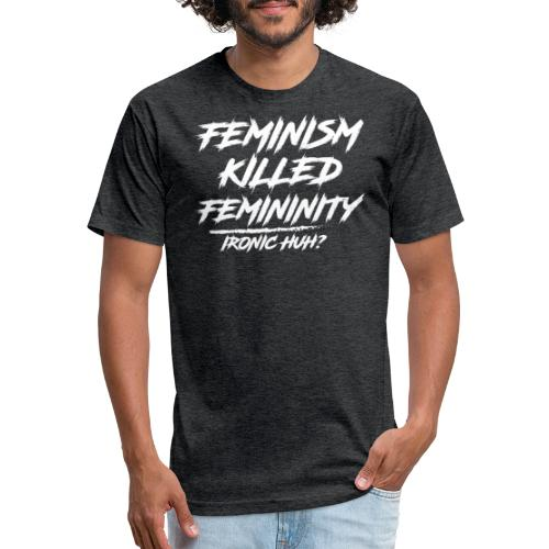 Feminism Killed Femininity White - Fitted Cotton/Poly T-Shirt by Next Level
