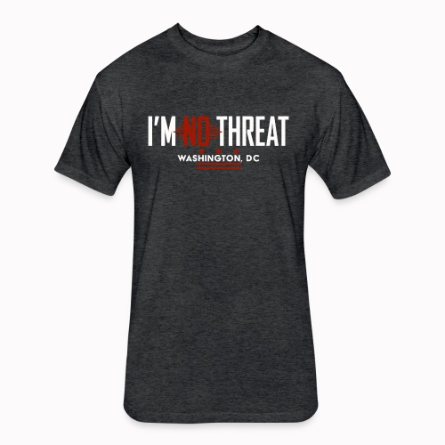 I'm No Threat: Washington, DC - Fitted Cotton/Poly T-Shirt by Next Level