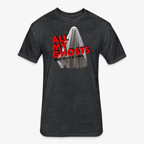 All My Ghosts Sheet Ghost - Fitted Cotton/Poly T-Shirt by Next Level