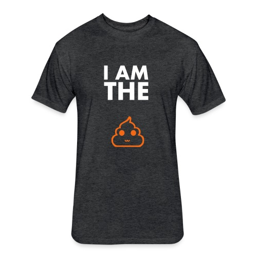 I am the shit T-shirt - Fitted Cotton/Poly T-Shirt by Next Level