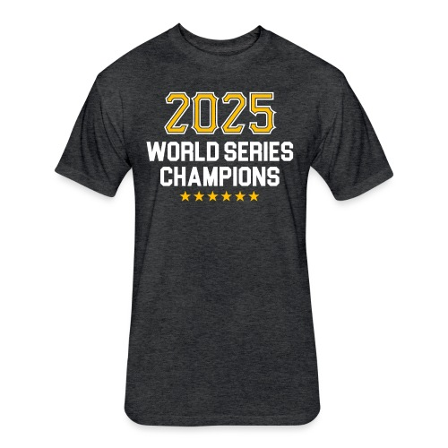 2025 World Series Champions - Fitted Cotton/Poly T-Shirt by Next Level