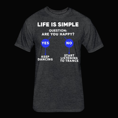 Life Is Simple - Fitted Cotton/Poly T-Shirt by Next Level