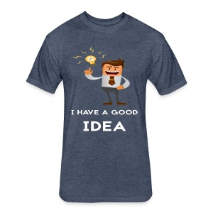 I have a good idea - Fitted Cotton/Poly T-Shirt by Next Level