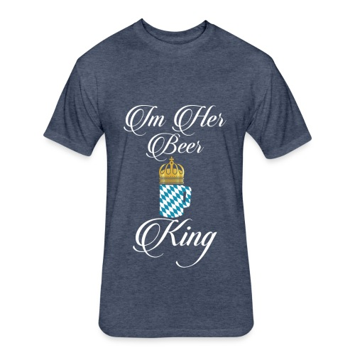 im her king shirt - Fitted Cotton/Poly T-Shirt by Next Level