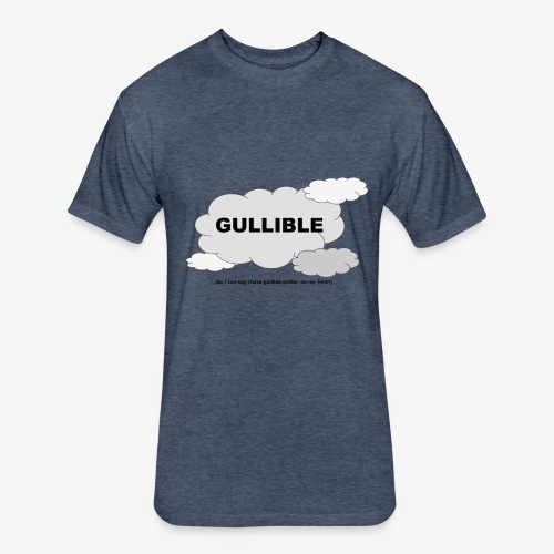 Gullible Tshirt - Fitted Cotton/Poly T-Shirt by Next Level