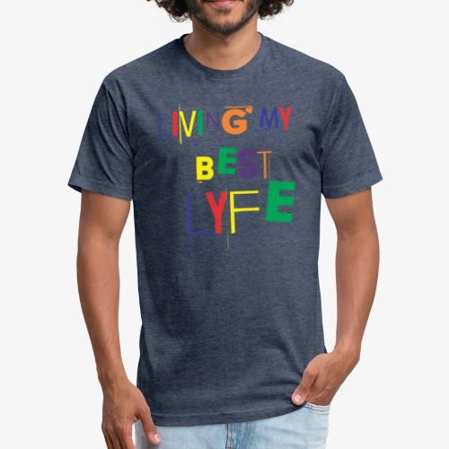Best Lyfe Tee - Fitted Cotton/Poly T-Shirt by Next Level