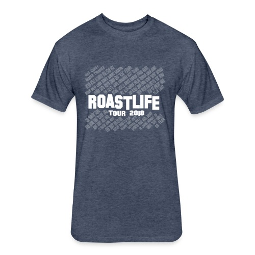 ROASTLIFE tour 2018 commemorative shirt - Fitted Cotton/Poly T-Shirt by Next Level