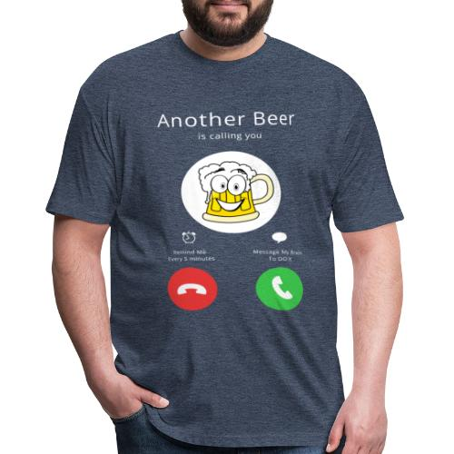 Beer Calls - Fitted Cotton/Poly T-Shirt by Next Level