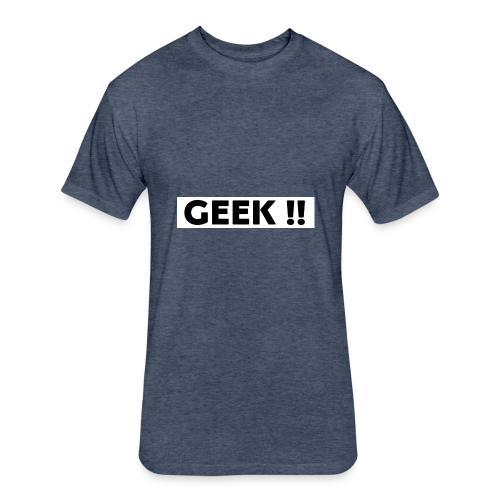THE GEEKY SHIRT !! - Fitted Cotton/Poly T-Shirt by Next Level