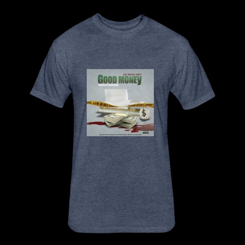 All Money Aint Good Money Front Cover - Fitted Cotton/Poly T-Shirt by Next Level