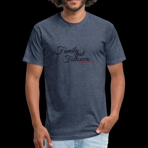 Family Not Followers - Fitted Cotton/Poly T-Shirt by Next Level