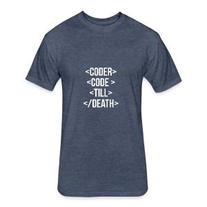 Coder Code Till Death - Programming T-Shirt - Fitted Cotton/Poly T-Shirt by Next Level