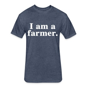 I am a farmer. - Fitted Cotton/Poly T-Shirt by Next Level