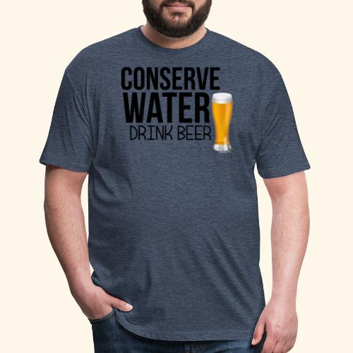 CONSERVE WATER DRINK BEER TEE - Fitted Cotton/Poly T-Shirt by Next Level