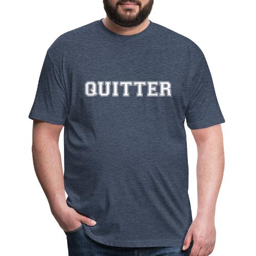Quitter - Fitted Cotton/Poly T-Shirt by Next Level