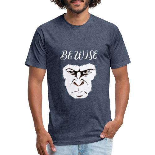 Be Wise - Fitted Cotton/Poly T-Shirt by Next Level