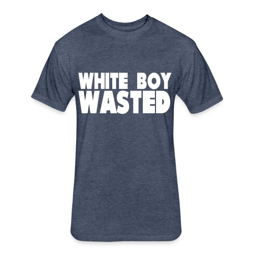 White Boy Wasted - Fitted Cotton/Poly T-Shirt by Next Level