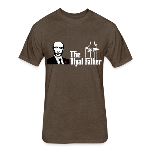 The Blyat Father - Fitted Cotton/Poly T-Shirt by Next Level