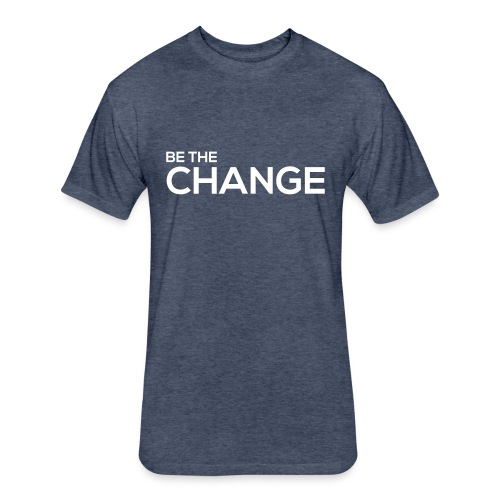 Be the Change - Fitted Cotton/Poly T-Shirt by Next Level