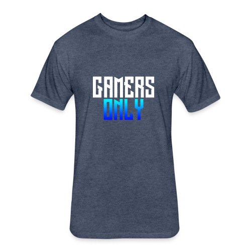 Gamers only - Fitted Cotton/Poly T-Shirt by Next Level