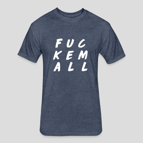 FUCKEMALL White Logo - Fitted Cotton/Poly T-Shirt by Next Level