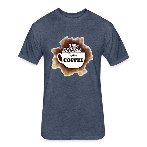 Life begins With Coffee - Fitted Cotton/Poly T-Shirt by Next Level