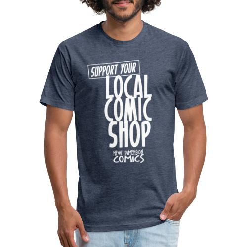 Support Your Local Comic Shop - Fitted Cotton/Poly T-Shirt by Next Level