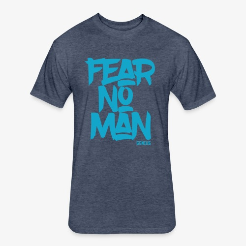 Fear No Man - Fitted Cotton/Poly T-Shirt by Next Level