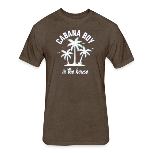 Cabana Boy In The House - Fitted Cotton/Poly T-Shirt by Next Level