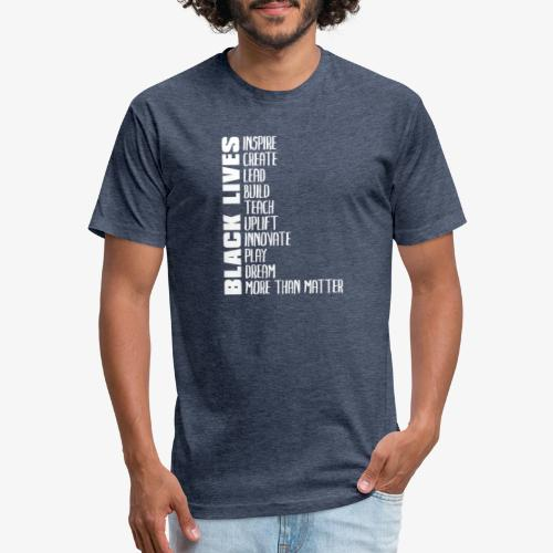 Black Lives More Than Matter - Fitted Cotton/Poly T-Shirt by Next Level