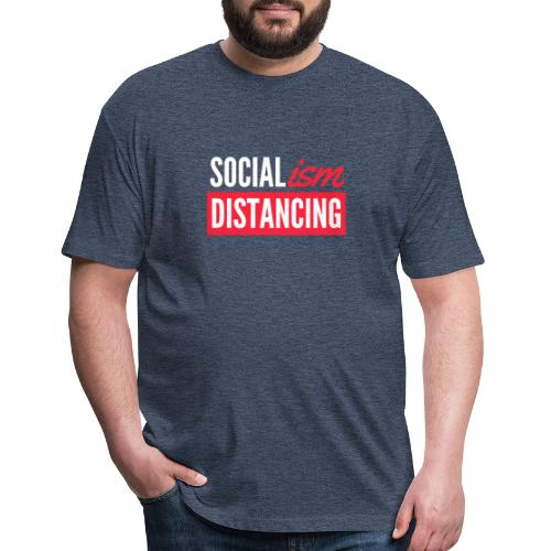 SOCIALism DISTANCING - Fitted Cotton/Poly T-Shirt by Next Level