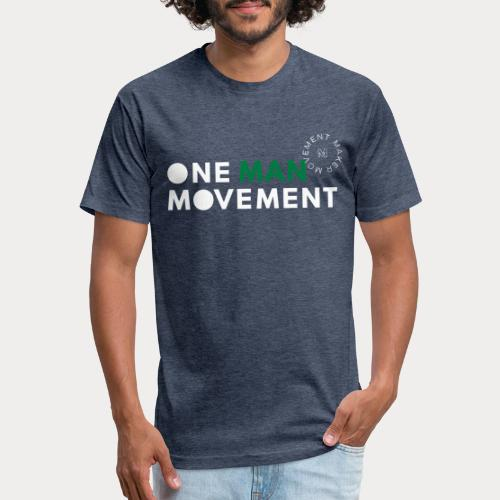 One Man Movement - Fitted Cotton/Poly T-Shirt by Next Level