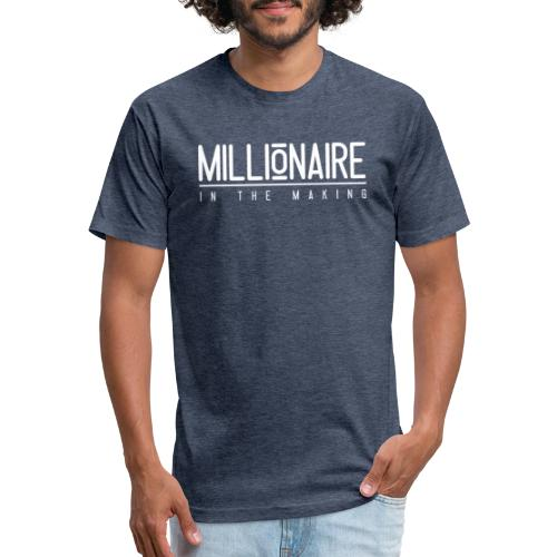 Millionaire in The Making - Fitted Cotton/Poly T-Shirt by Next Level