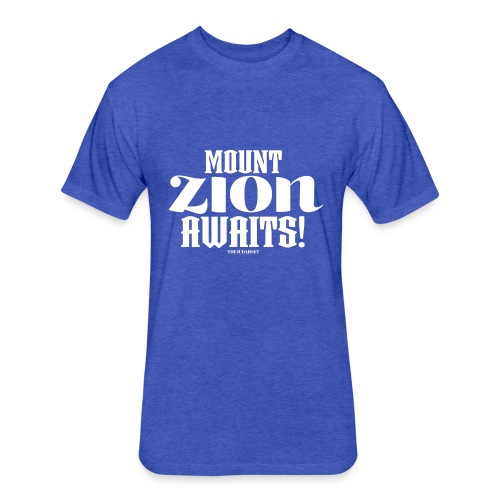 Mount ZION Awaits - Fitted Cotton/Poly T-Shirt by Next Level