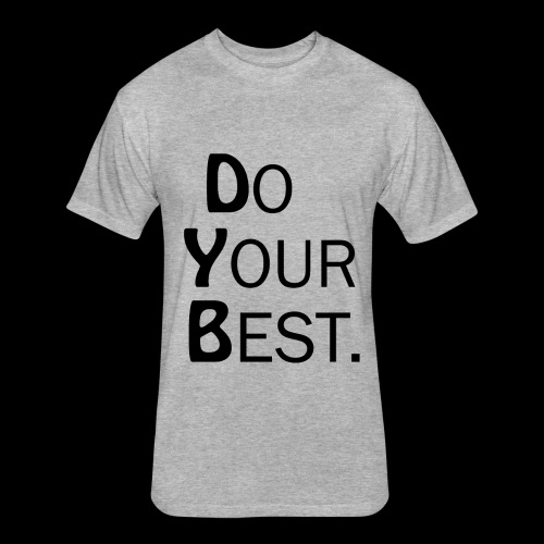 Do Your Best T-shirts - Fitted Cotton/Poly T-Shirt by Next Level
