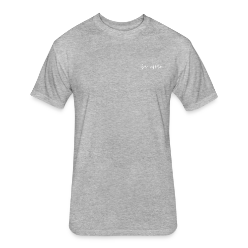 Be More. - Fitted Cotton/Poly T-Shirt by Next Level