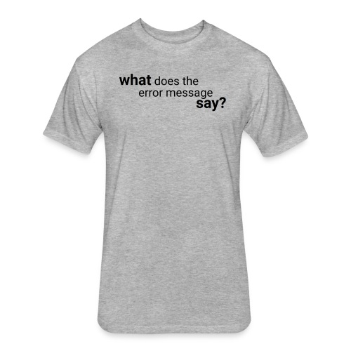 What does the error message say? - Fitted Cotton/Poly T-Shirt by Next Level
