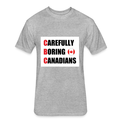 CBC: Carefully Boring Canadians - Fitted Cotton/Poly T-Shirt by Next Level