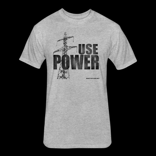 USE POWER - Fitted Cotton/Poly T-Shirt by Next Level