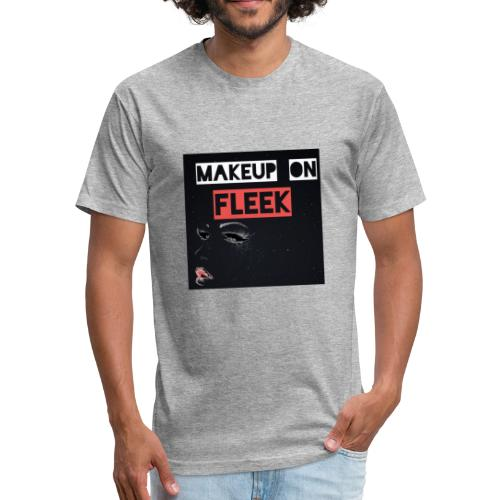 Makeup life - Fitted Cotton/Poly T-Shirt by Next Level