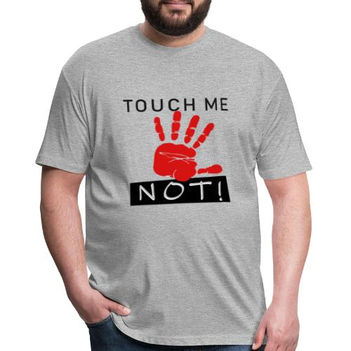 touch me not - Fitted Cotton/Poly T-Shirt by Next Level