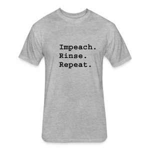 Impeach. Rinse. Repeat. - Fitted Cotton/Poly T-Shirt by Next Level