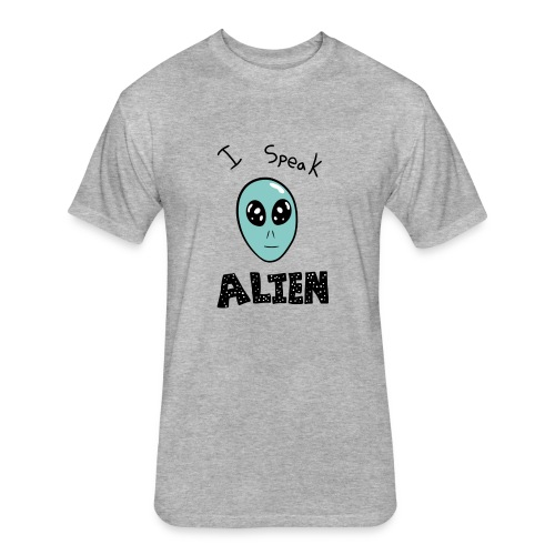I speak Alien - Fitted Cotton/Poly T-Shirt by Next Level