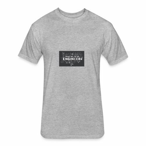 trust me, I'm an engineer T-shirt - Fitted Cotton/Poly T-Shirt by Next Level