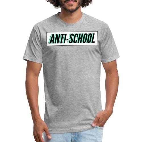 Anti School - Fitted Cotton/Poly T-Shirt by Next Level