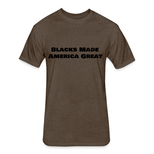 (blacks_made_america) - Fitted Cotton/Poly T-Shirt by Next Level